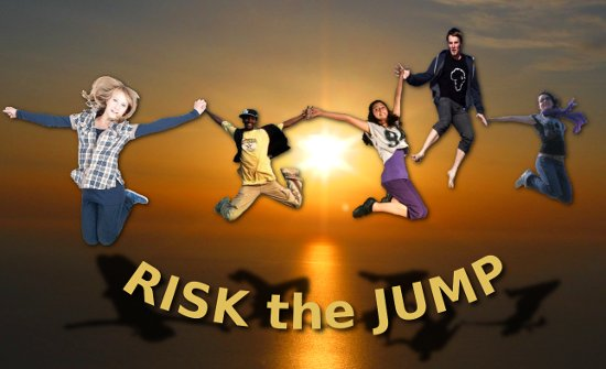 Risk the jump